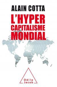 L'hyper capitalisme mondial | Melchior